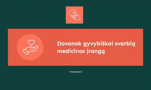 """""""Stiprūs kartu"""" Lietuvos žmones kviečia dovanoti gyvybiškai svarbią medicinos įrangą"""